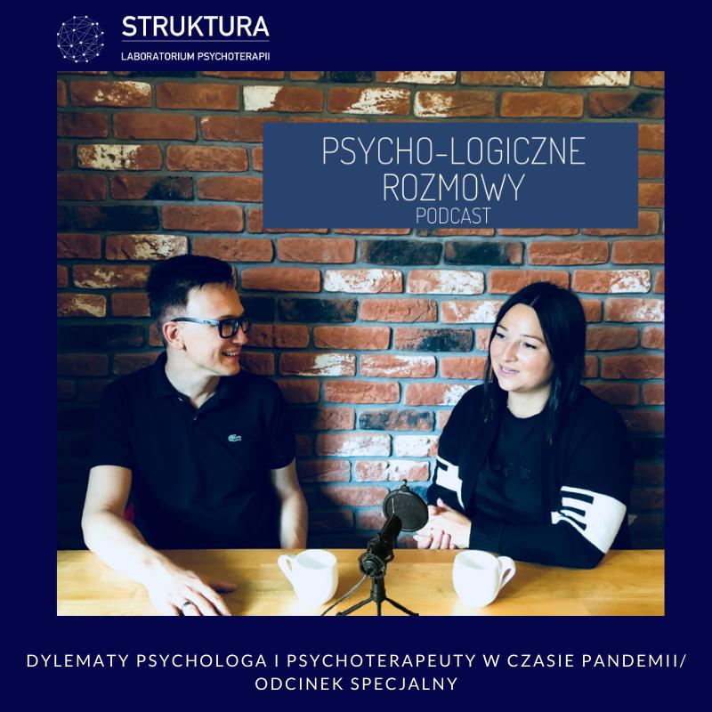 Dylematy psychologa i psychoterapeuty w czasie pandemii. Odcinek specjalny.